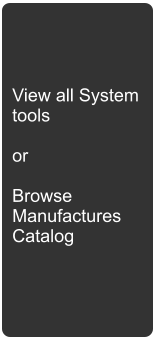View all System tools   or  Browse  Manufactures Catalog