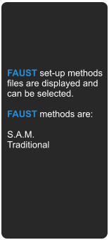 FAUST set-up methods files are displayed and can be selected.  FAUST methods are:  S.A.M. Traditional